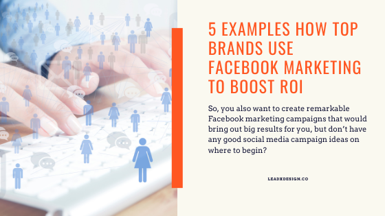 5 Examples how top brands use Facebook marketing to boost ROI